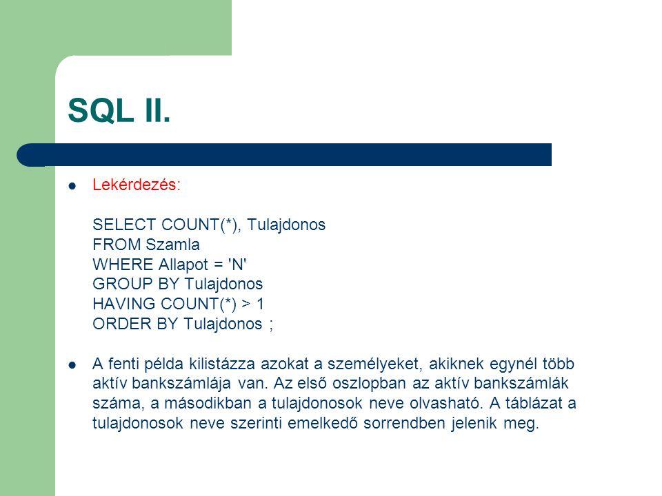 SQL II. Lekérdezés: SELECT COUNT(*), Tulajdonos FROM Szamla