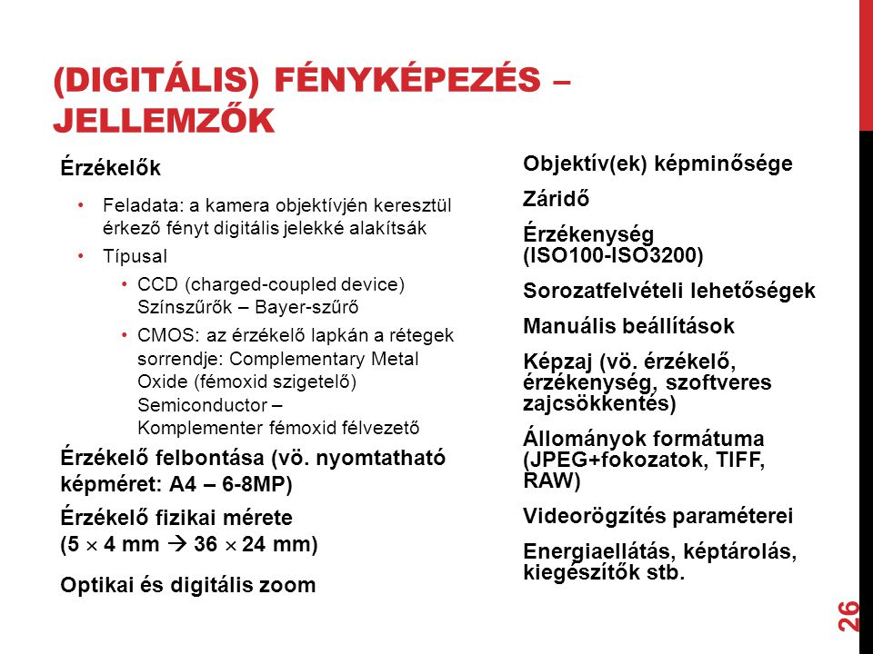 (Digitális) fényképezés – jellemzők