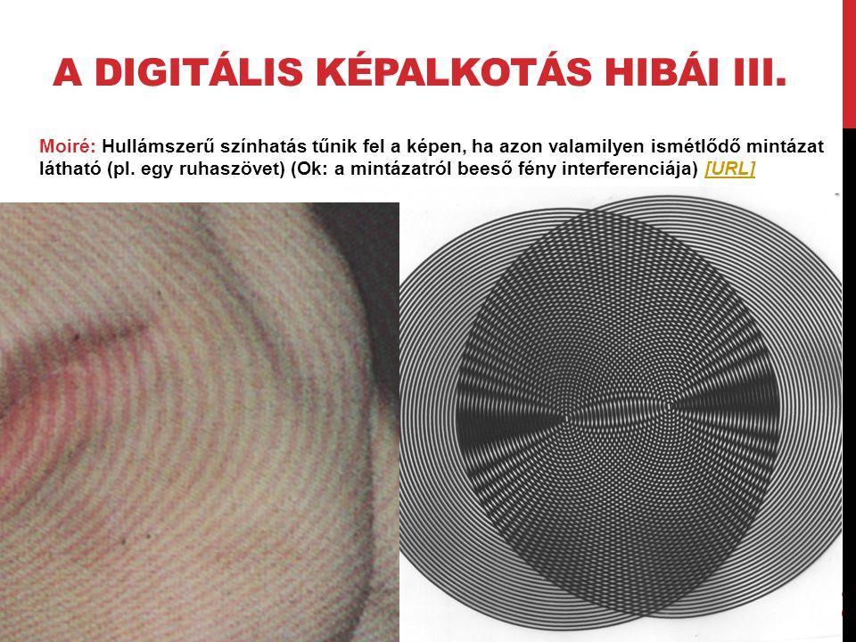 A digitális képalkotás hibái III.