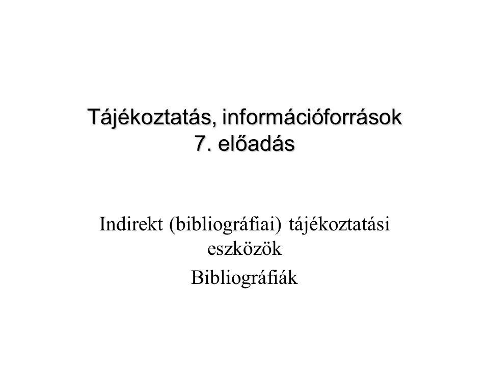 Tájékoztatás, információforrások 7. előadás