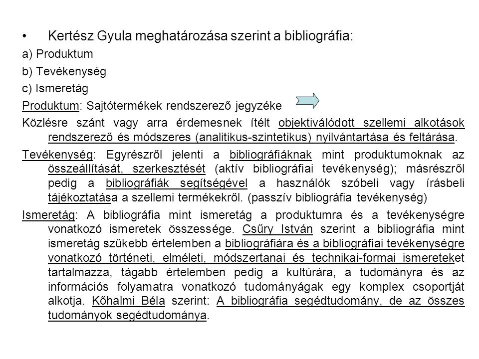 Kertész Gyula meghatározása szerint a bibliográfia: