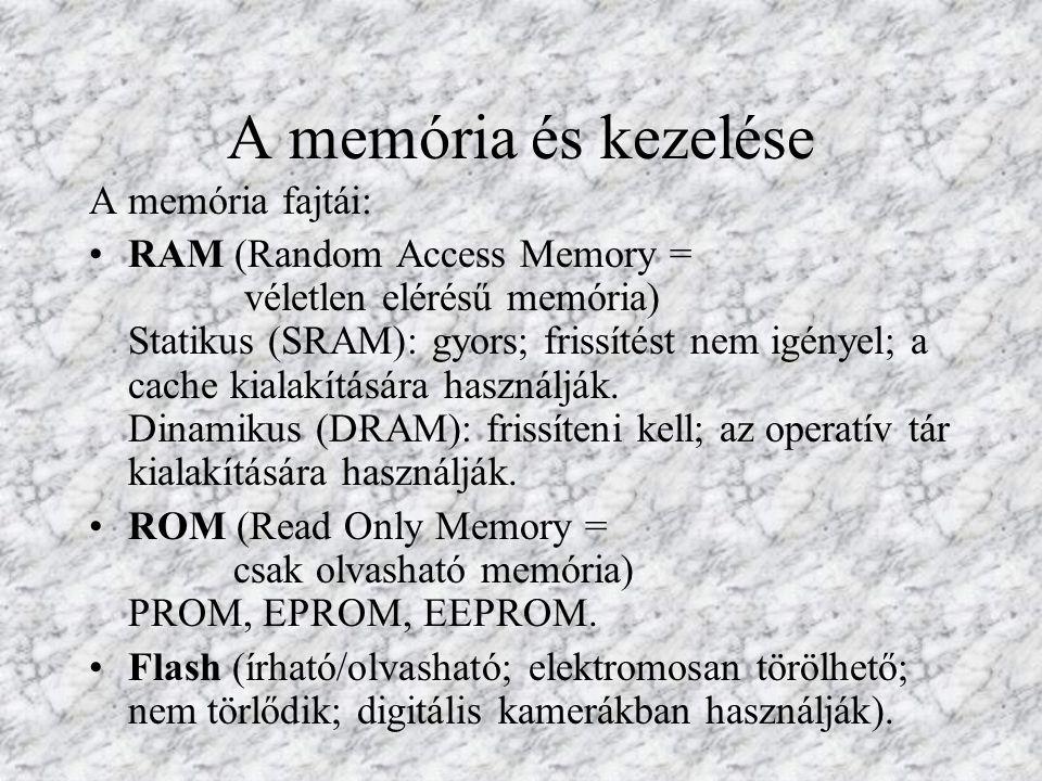 A memória és kezelése A memória fajtái: