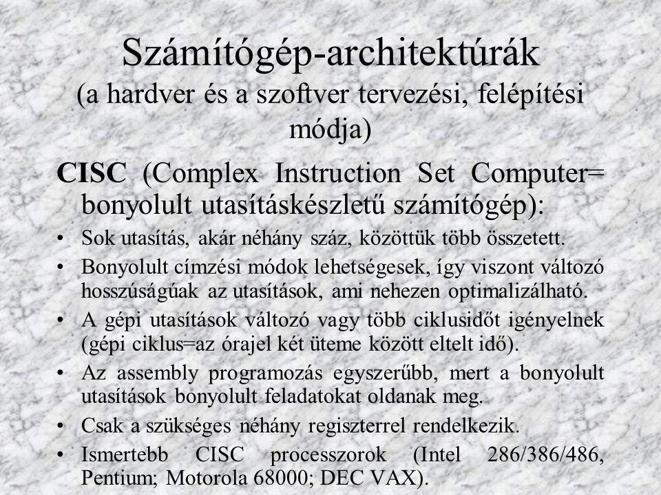 Számítógép-architektúrák (a hardver és a szoftver tervezési, felépítési módja)