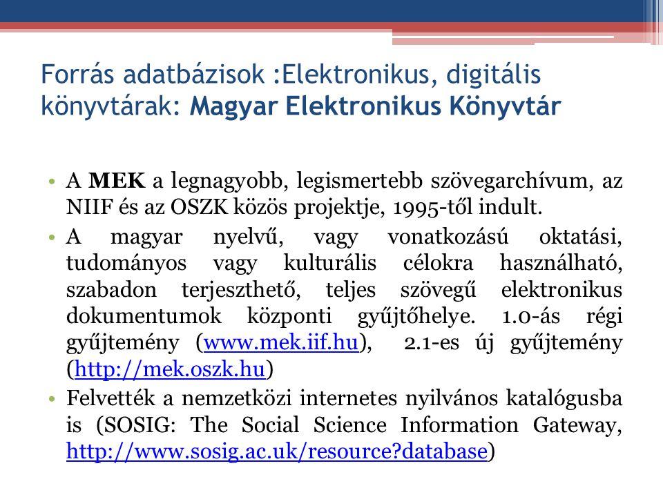 Forrás adatbázisok :Elektronikus, digitális könyvtárak: Magyar Elektronikus Könyvtár
