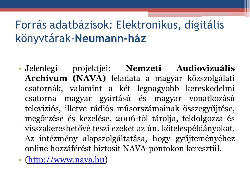 Forrás adatbázisok: Elektronikus, digitális könyvtárak-Neumann-ház
