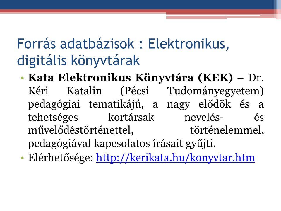 Forrás adatbázisok : Elektronikus, digitális könyvtárak