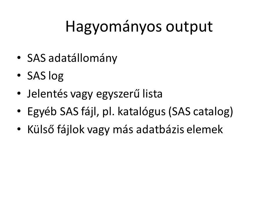 Hagyományos output SAS adatállomány SAS log