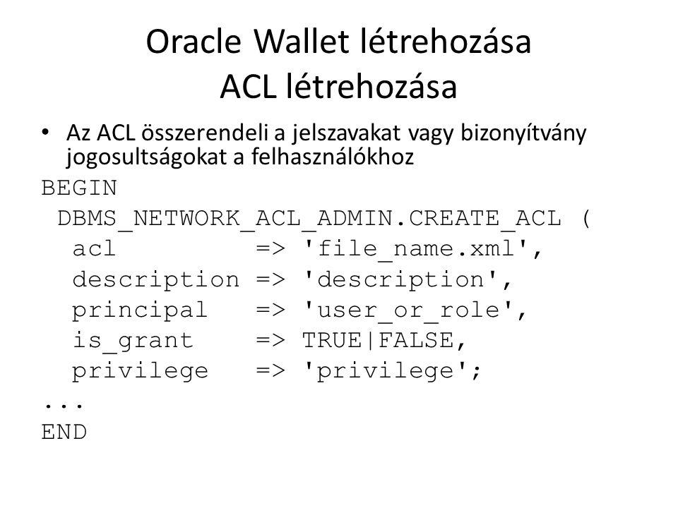 Oracle Wallet létrehozása ACL létrehozása