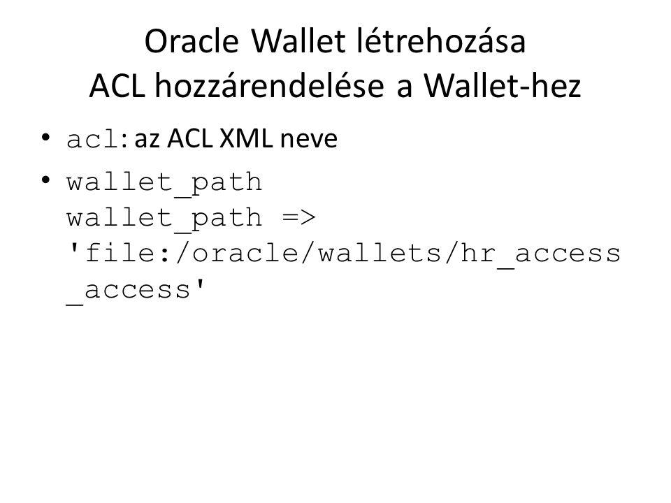 Oracle Wallet létrehozása ACL hozzárendelése a Wallet-hez
