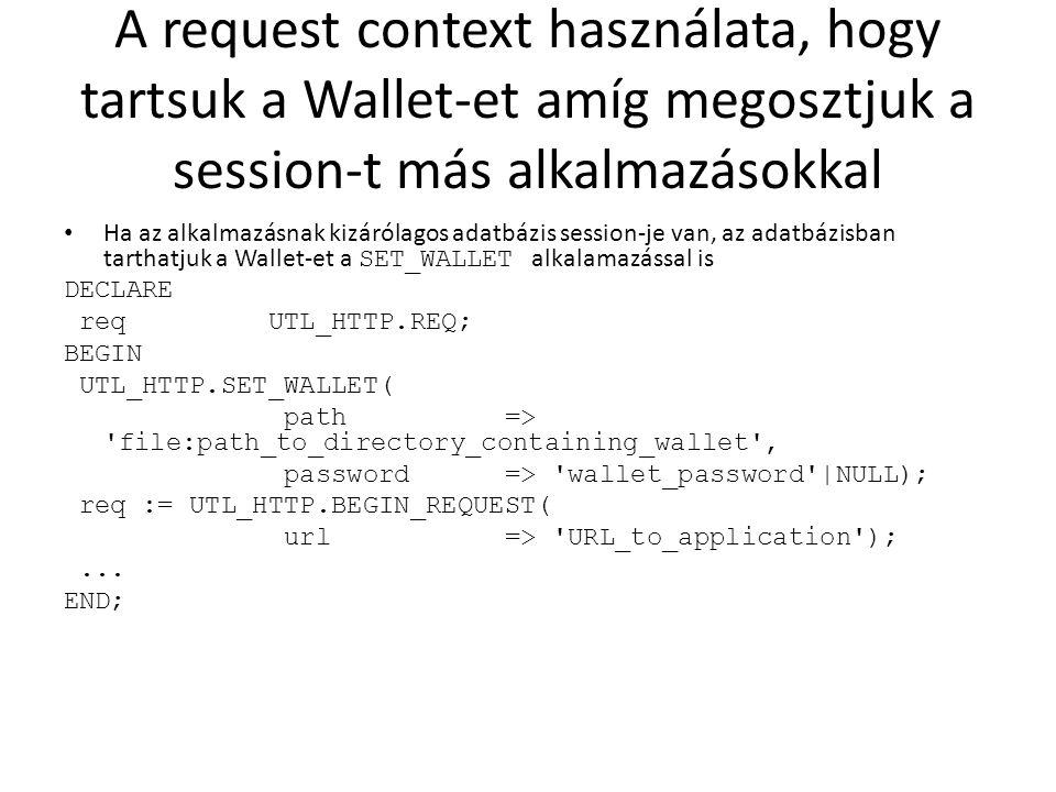 A request context használata, hogy tartsuk a Wallet-et amíg megosztjuk a session-t más alkalmazásokkal