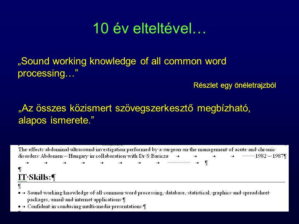 """10 év elteltével… """"Sound working knowledge of all common word processing… Részlet egy önéletrajzból."""