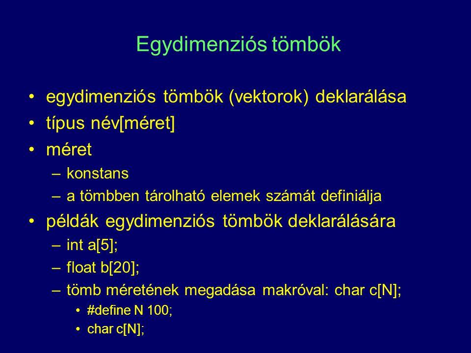 Egydimenziós tömbök egydimenziós tömbök (vektorok) deklarálása