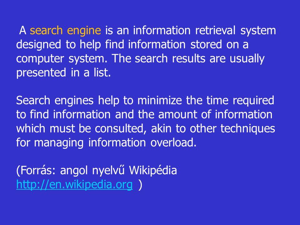 (Forrás: angol nyelvű Wikipédia http://en.wikipedia.org )