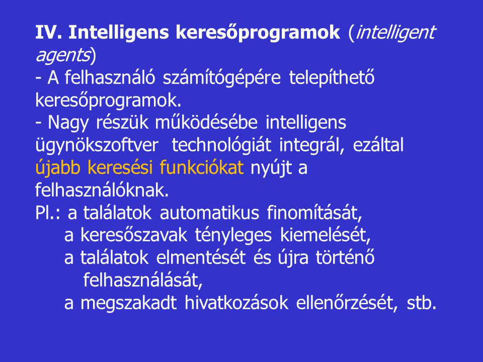 IV. Intelligens keresőprogramok (intelligent agents)