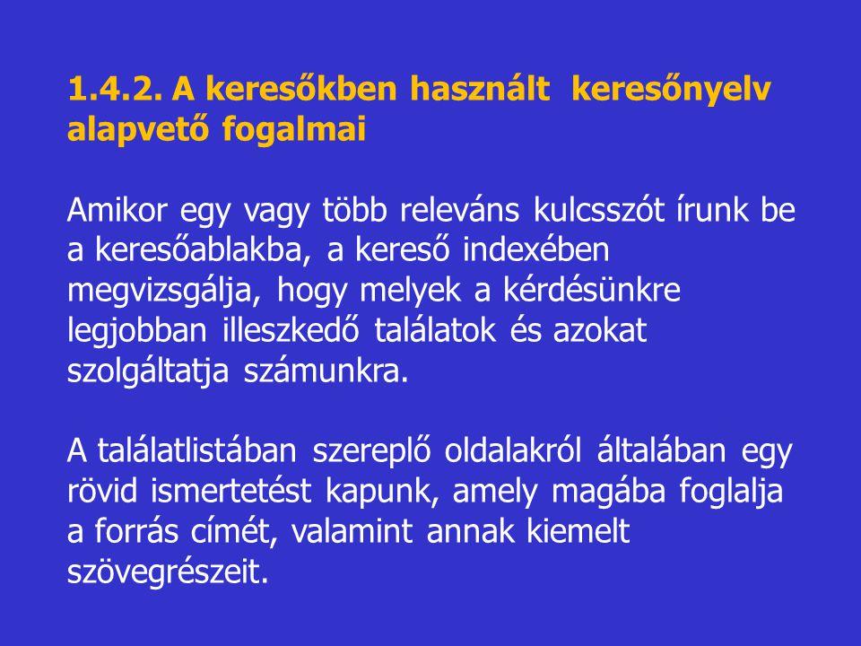 1.4.2. A keresőkben használt keresőnyelv alapvető fogalmai