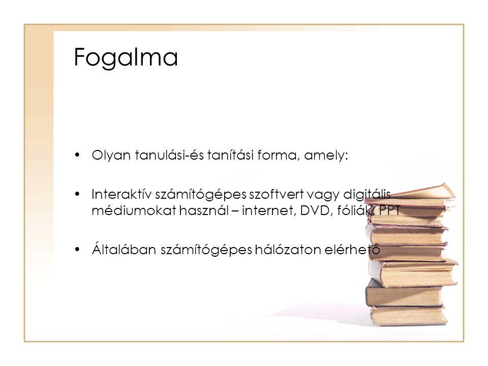 Fogalma Olyan tanulási-és tanítási forma, amely: