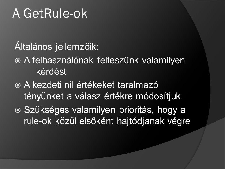 A GetRule-ok Általános jellemzőik: