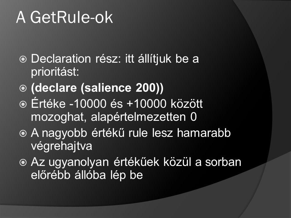 A GetRule-ok Declaration rész: itt állítjuk be a prioritást:
