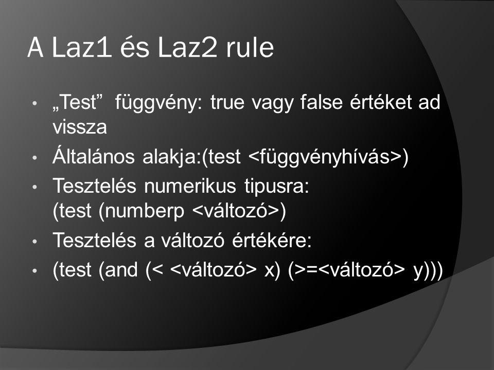 """A Laz1 és Laz2 rule """"Test függvény: true vagy false értéket ad vissza"""