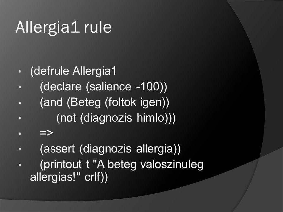 Allergia1 rule (defrule Allergia1 (declare (salience -100))