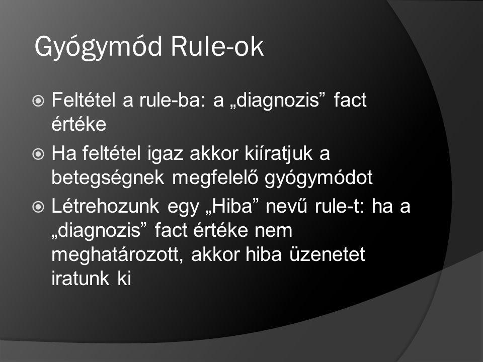 """Gyógymód Rule-ok Feltétel a rule-ba: a """"diagnozis fact értéke"""
