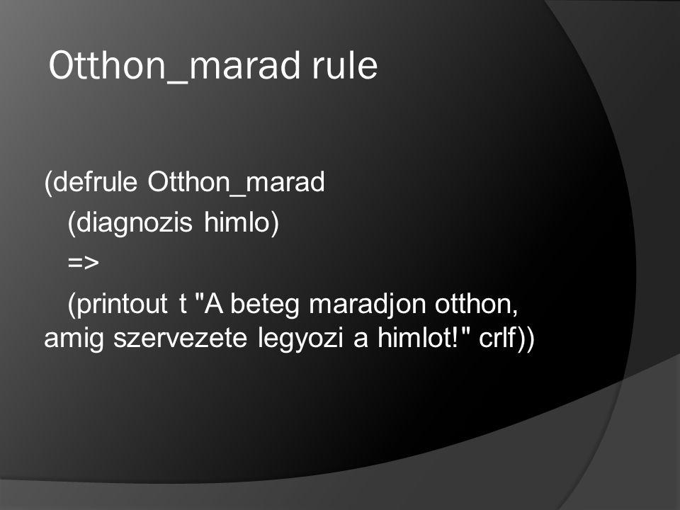 Otthon_marad rule (defrule Otthon_marad (diagnozis himlo) =>