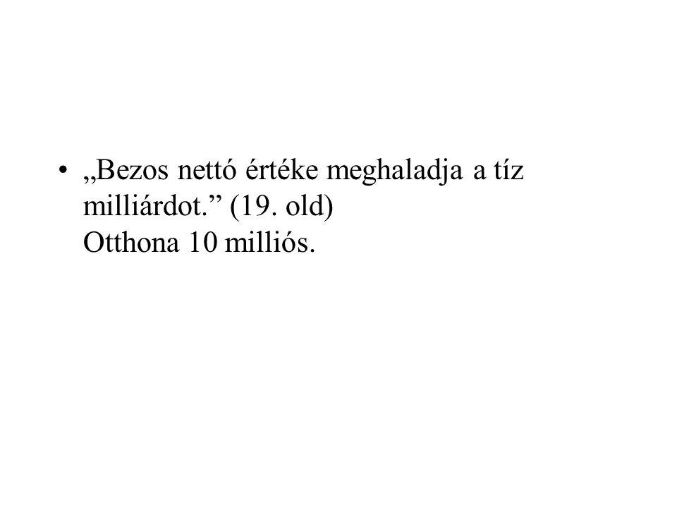 """""""Bezos nettó értéke meghaladja a tíz milliárdot. (19"""