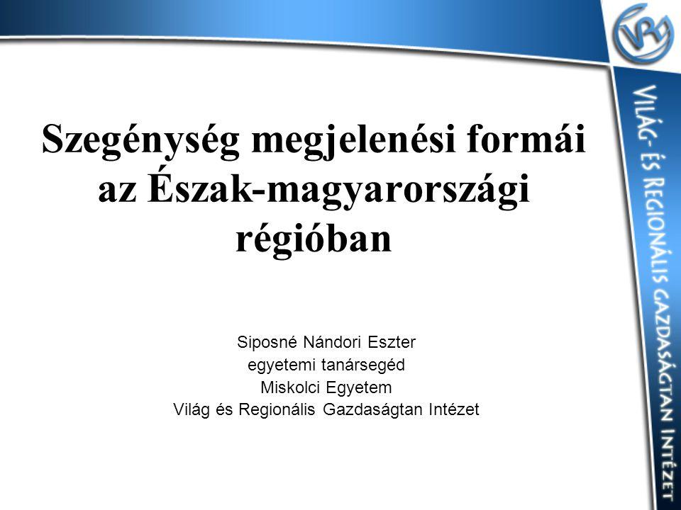 Szegénység megjelenési formái az Észak-magyarországi régióban