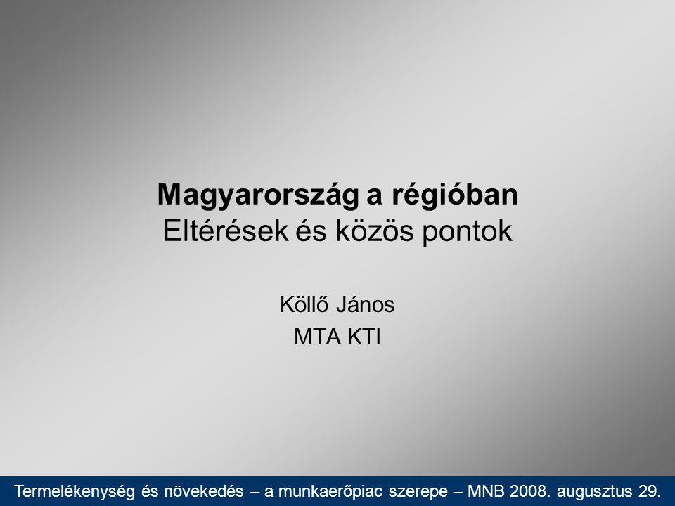 Magyarország a régióban Eltérések és közös pontok