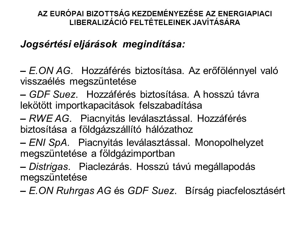 AZ EURÓPAI BIZOTTSÁG KEZDEMÉNYEZÉSE AZ ENERGIAPIACI LIBERALIZÁCIÓ FELTÉTELEINEK JAVÍTÁSÁRA