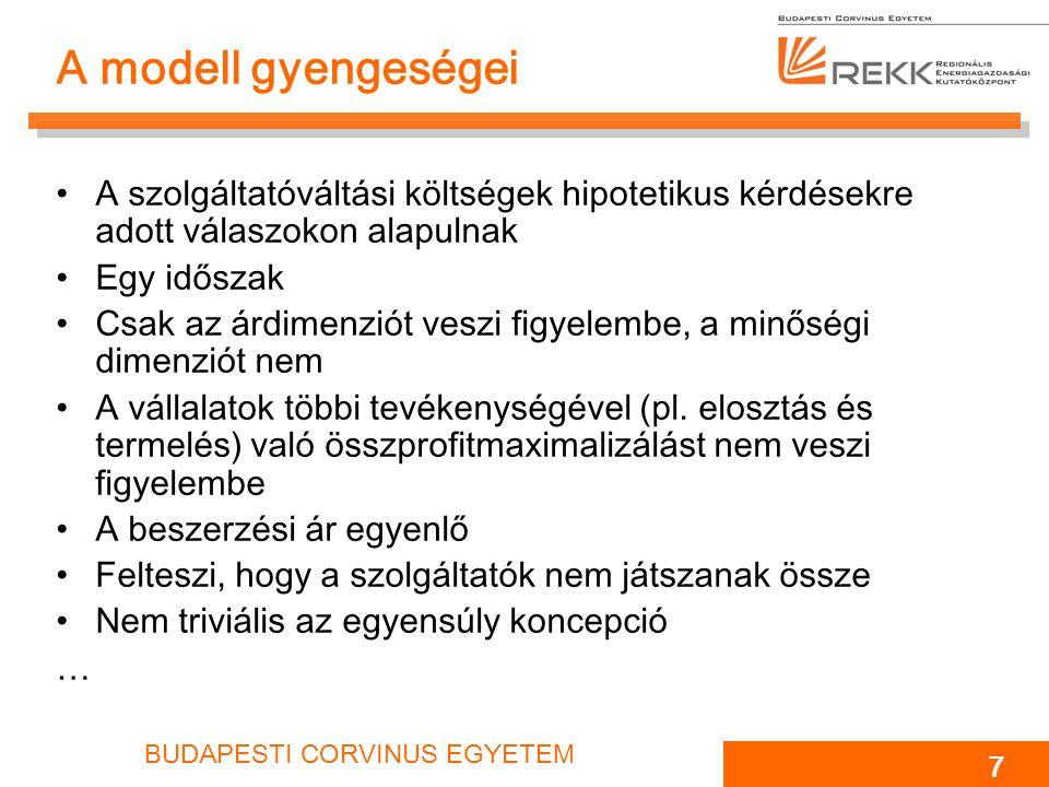 A modell gyengeségei A szolgáltatóváltási költségek hipotetikus kérdésekre adott válaszokon alapulnak.