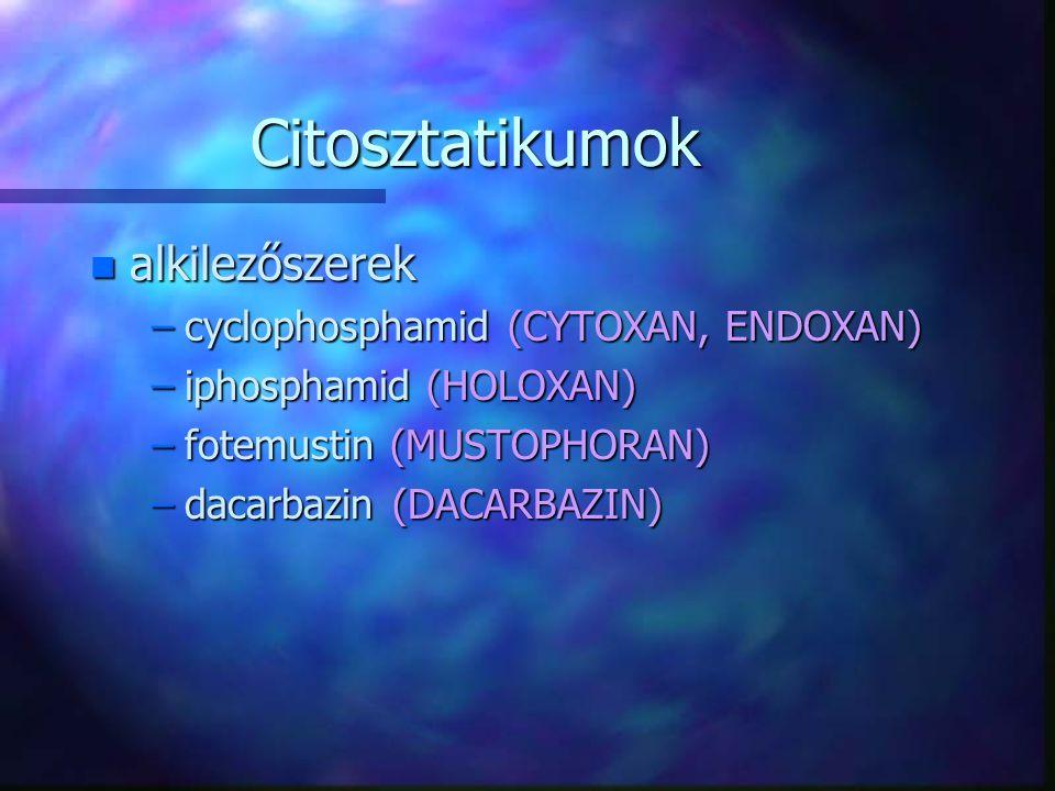 Citosztatikumok alkilezőszerek cyclophosphamid (CYTOXAN, ENDOXAN)