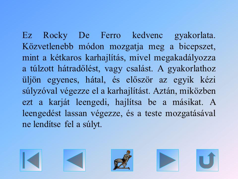 Ez Rocky De Ferro kedvenc gyakorlata