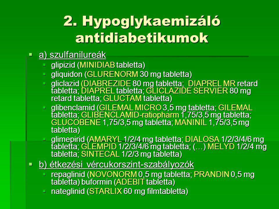 2. Hypoglykaemizáló antidiabetikumok