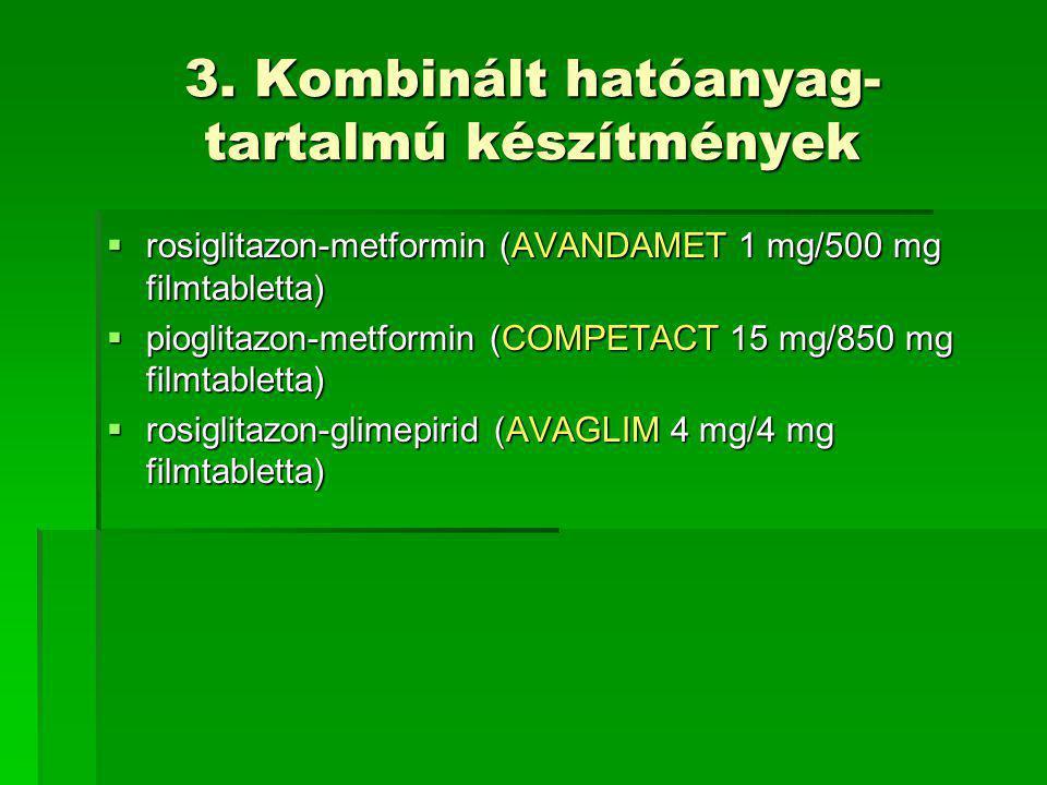 3. Kombinált hatóanyag-tartalmú készítmények