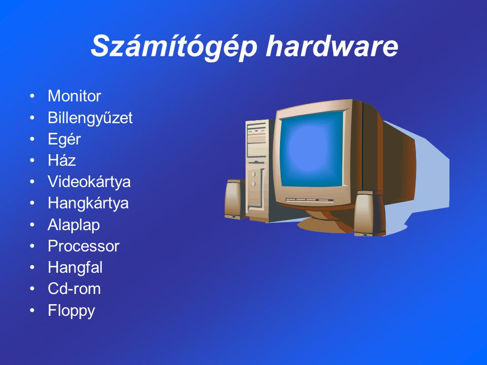 Számítógép hardware Monitor Billengyűzet Egér Ház Videokártya