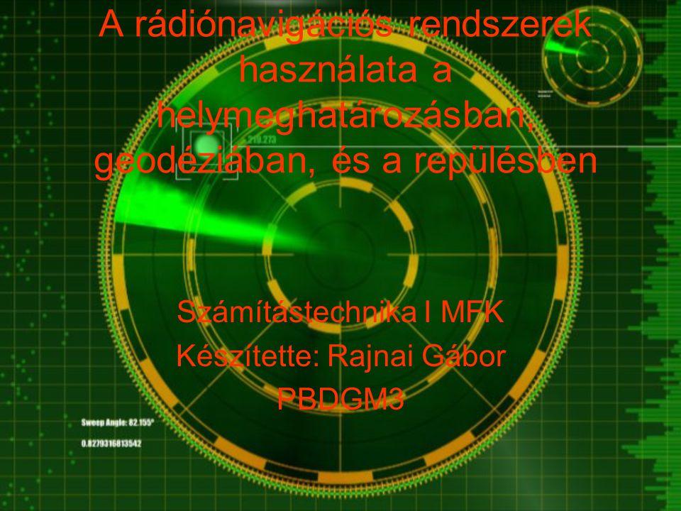 Számítástechnika I MFK Készítette: Rajnai Gábor PBDGM3