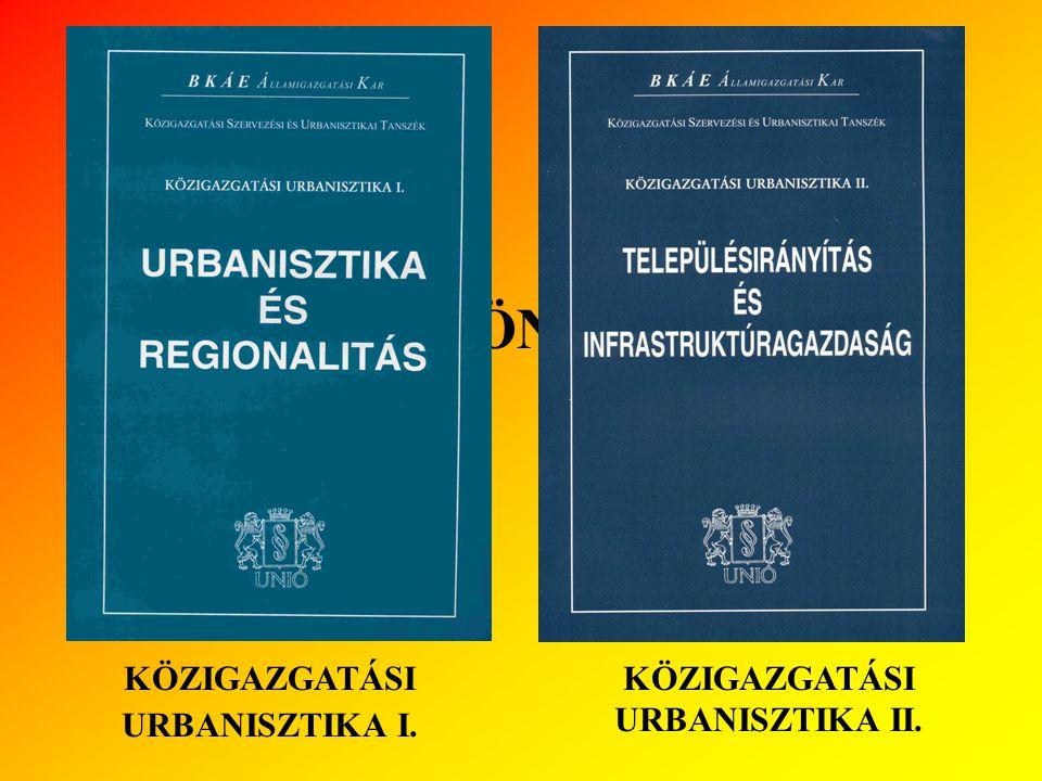 KÖZIGAZGATÁSI URBANISZTIKA I. KÖZIGAZGATÁSI URBANISZTIKA II.