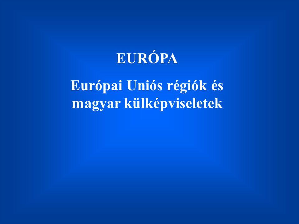 Európai Uniós régiók és magyar külképviseletek