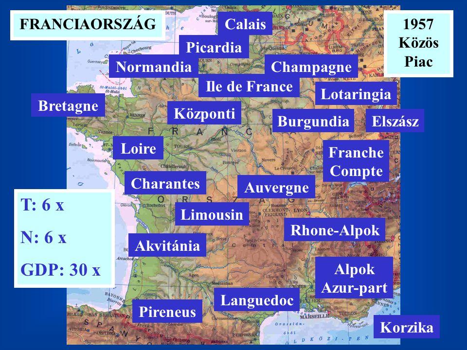 T: 6 x N: 6 x GDP: 30 x FRANCIAORSZÁG Calais 1957 Közös Piac Picardia