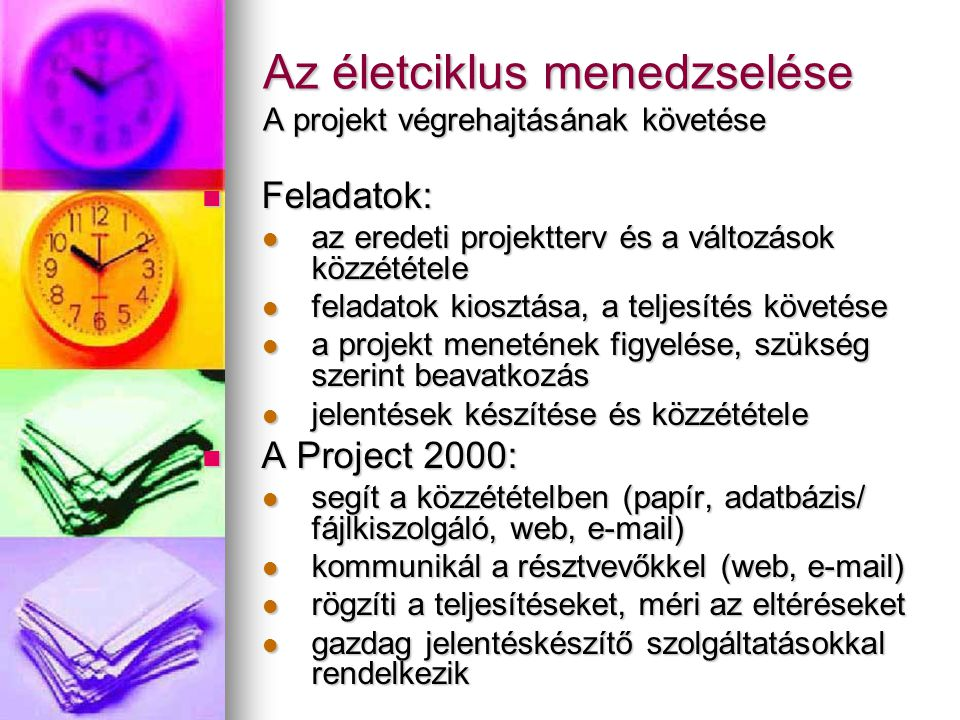 Az életciklus menedzselése A projekt végrehajtásának követése