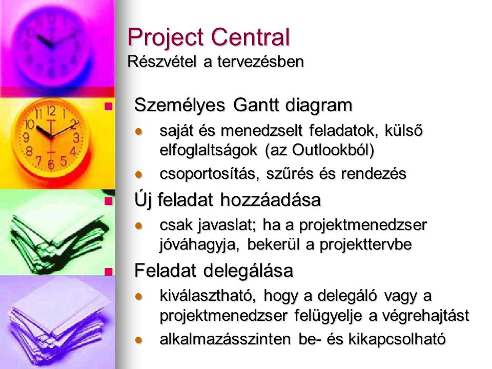 Project Central Részvétel a tervezésben