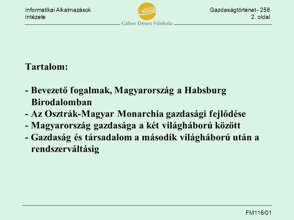 Tartalom: - Bevezető fogalmak, Magyarország a Habsburg