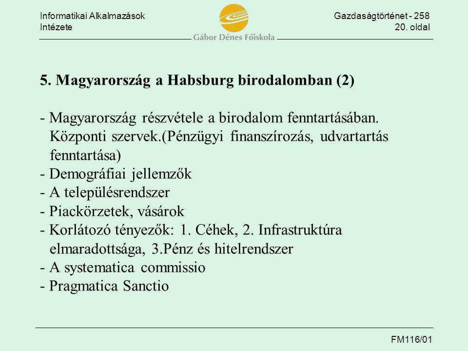 5. Magyarország a Habsburg birodalomban (2) - Magyarország részvétele a birodalom fenntartásában.