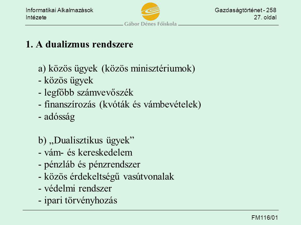 1. A dualizmus rendszere. a) közös ügyek (közös minisztériumok)