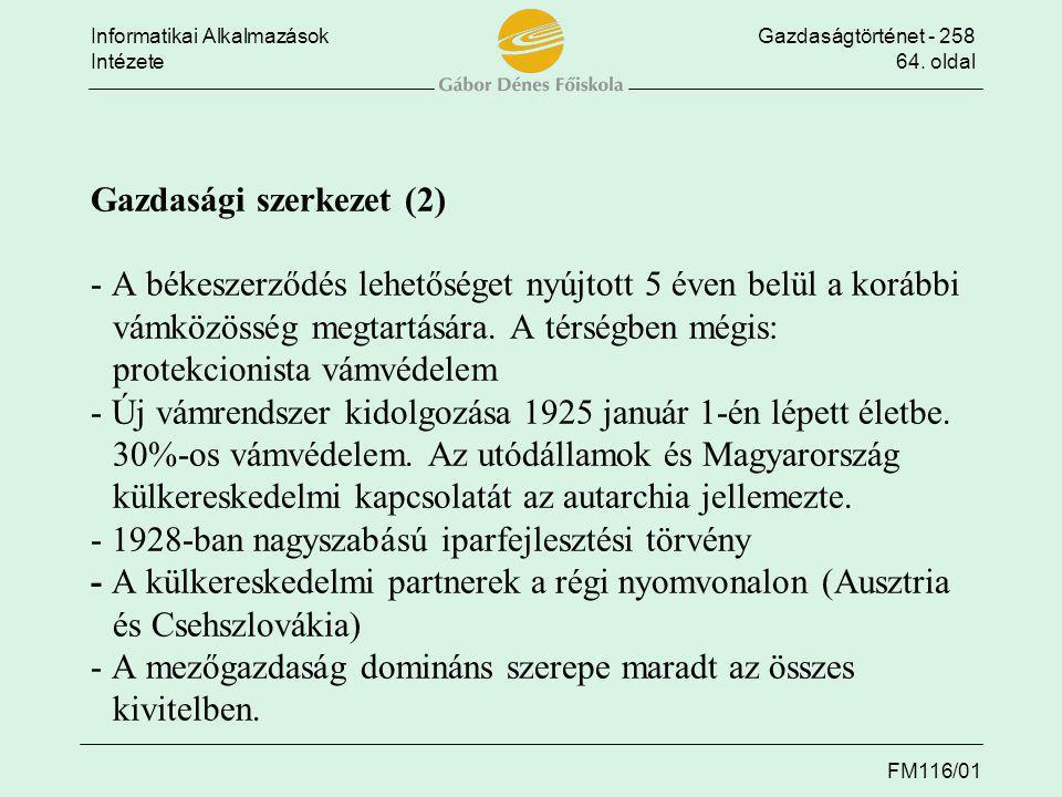 Gazdasági szerkezet (2) - A békeszerződés lehetőséget nyújtott 5 éven belül a korábbi vámközösség megtartására.