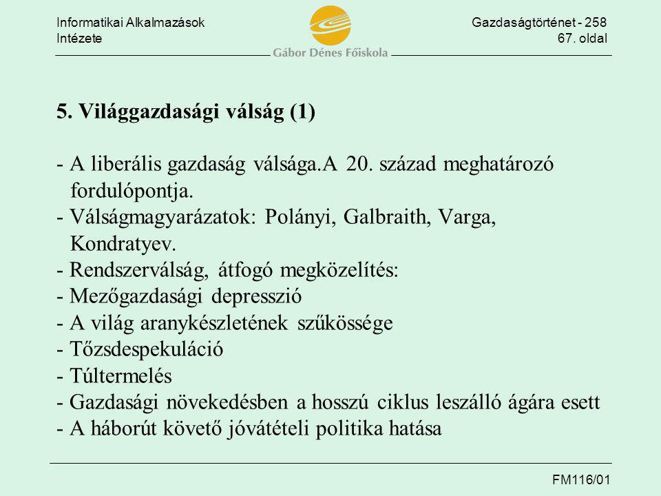 5. Világgazdasági válság (1) - A liberális gazdaság válsága. A 20