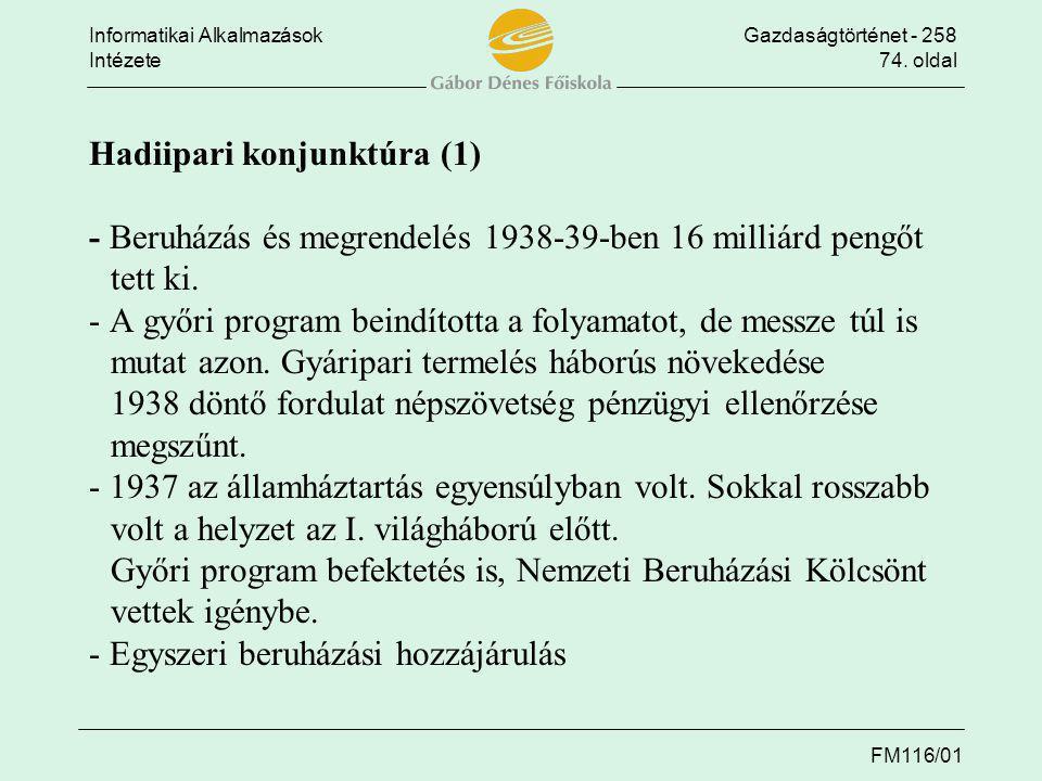 Hadiipari konjunktúra (1) - Beruházás és megrendelés 1938-39-ben 16 milliárd pengőt tett ki.