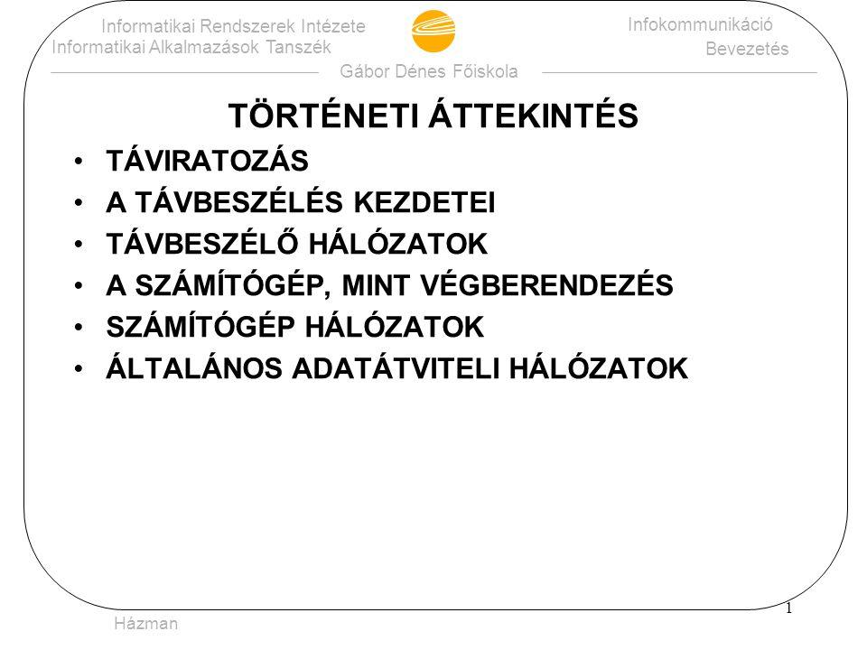 TÖRTÉNETI ÁTTEKINTÉS TÁVIRATOZÁS A TÁVBESZÉLÉS KEZDETEI