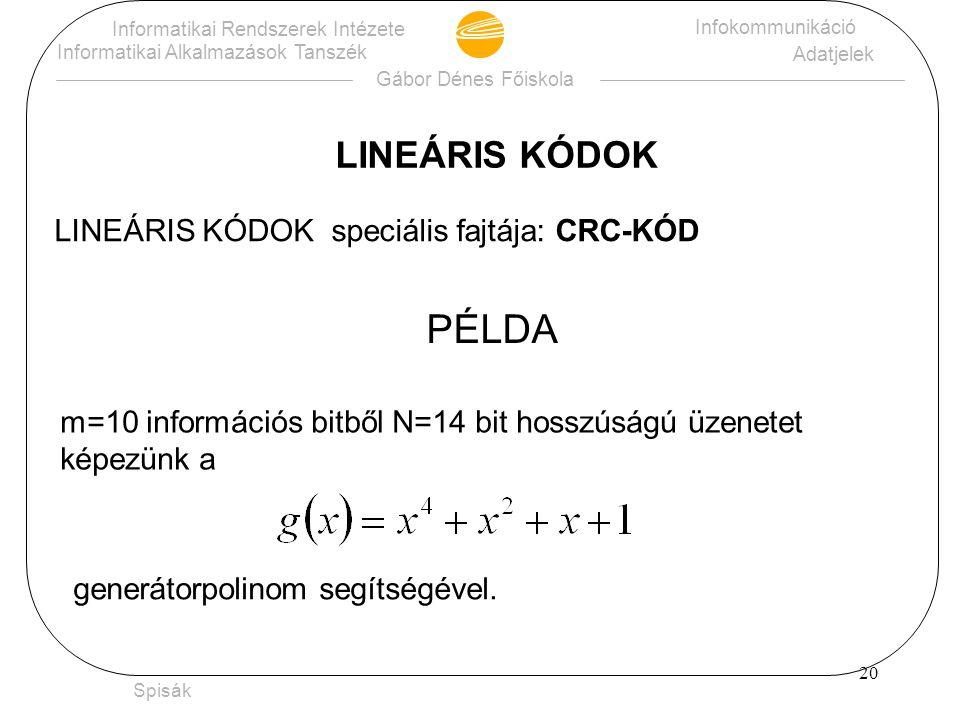 PÉLDA LINEÁRIS KÓDOK LINEÁRIS KÓDOK speciális fajtája: CRC-KÓD
